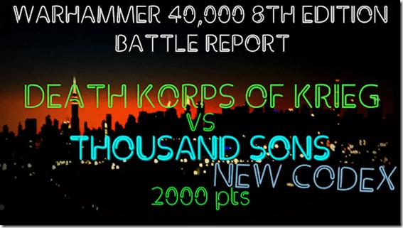 Death Korps of Krieg vs Thousand Sons