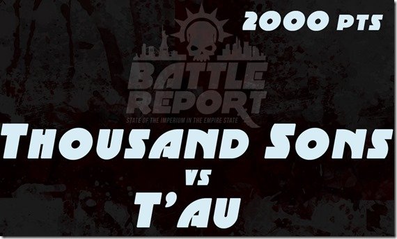 Thousand Sons vs Tau
