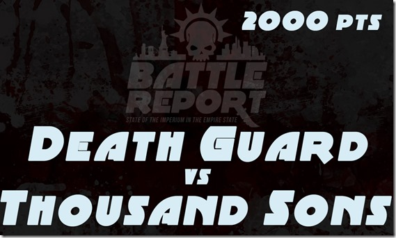 OPENER_DeathGuard_vs_ThousandSons