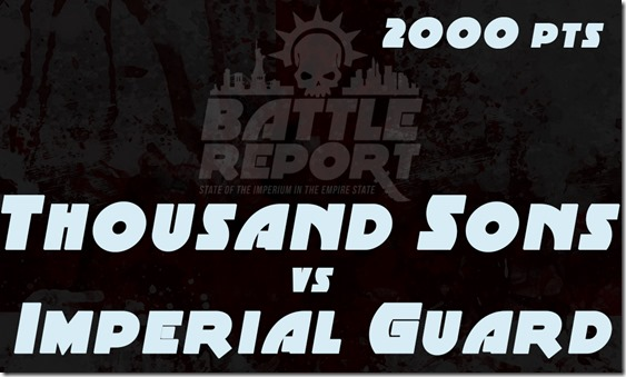 Thousand Sons vs Imperial Guard