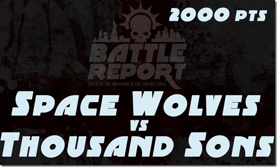 OPENER_SpaceWolves_vs_ThousandSons