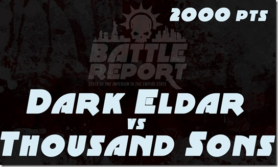 Dark Eldar vs Thousand Sons