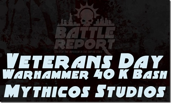 2018 Veterans Day Warhammer 40K Bash at Mythicos Studios