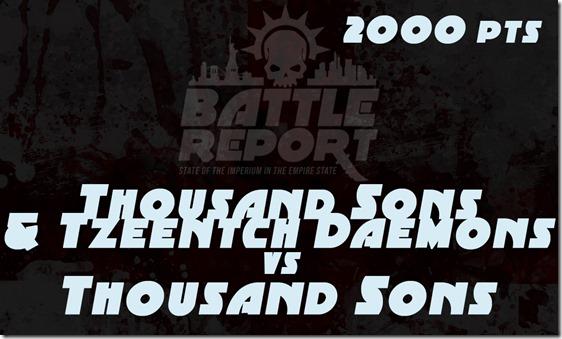 Thousand Sons & Tzeentch Daemons vs Thousand Sons