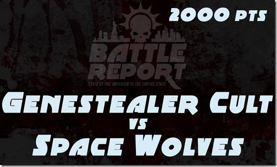 Warhammer 40K Chapter Approved 2018 – Genestealer Cult vs Space Wolves