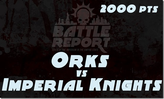 OPENER_Orks_vs_ImperialKnights