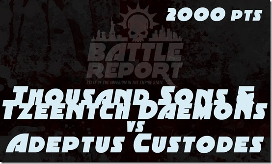 OPENER_ThousandSons_and_TzeentchDaemons_vs_AdeptusCustodes