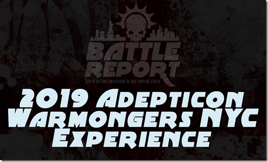 2019 Adepticon: Warmongers NYC Experience