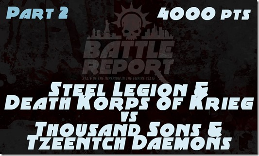 Warhammer 40K Chapter Approved 2018 – Steel Legion & Death Korps of Krieg vs Thousand Sons & Tzeentch Daemons