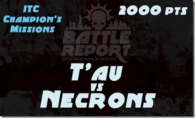 Warhammer 40K ITC Champion's Missions – T'au vs Necrons