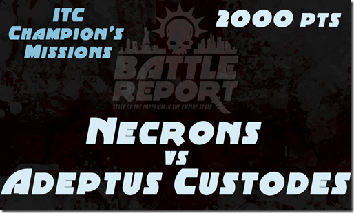 Warhammer 40K ITC Champion's Missions – Necrons vs Adeptus Custodes