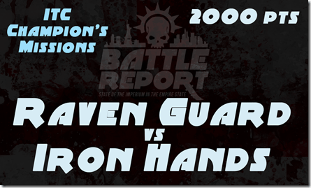 Warhammer 40K ITC Champion's Missions – Raven Guard vs Iron Hands