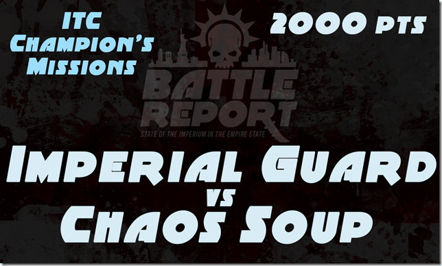 Warhammer 40K ITC Champion's Missions – Imperial Guard vs Chaos