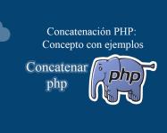 Concatenación PHP Concepto con ejemplos