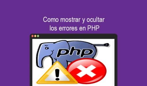 Como mostrar y ocultar los errores en PHP