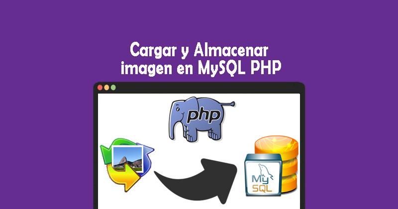 Cargar y Almacenar imagen en MySQL PHP