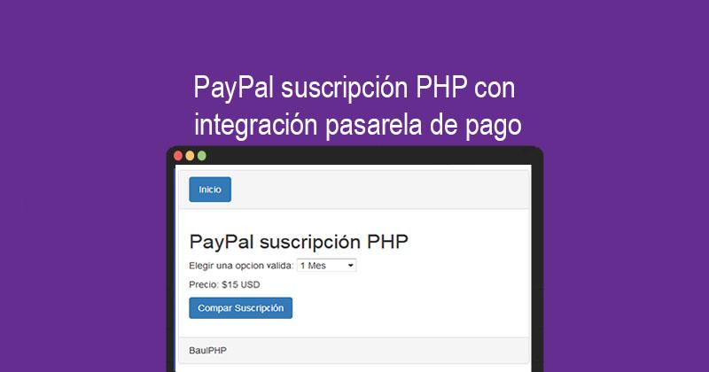 PayPal suscripción PHP con integración pasarela de pago