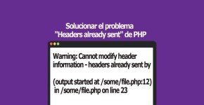 Solucionar el problema Headers already sent de PHP