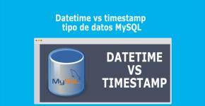 Datetime vs timestamp tipo de datos MySQL