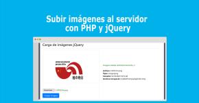 Subir imágenes al servidor con PHP y jQuery
