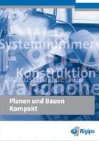 Abbildung der Titelseite des Trockenbaukompendiums 'Planen und Bauen' der Firma Rigips