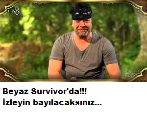 Beyaz Survivorda süper video