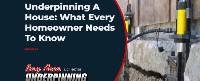 Underpinning A House_ What Every Homeowner Needs To Know