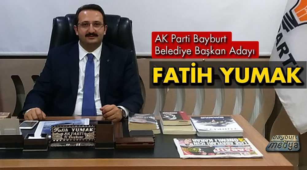 AK Parti Bayburt Belediye Başkan Adayı Fatih Yumak Oldu