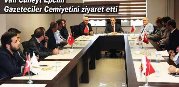 Vali Cüneyt Epcim Gazeteciler Cemiyetini Ziyaret Etti
