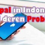 Paypal in Indonesien und deren Probleme