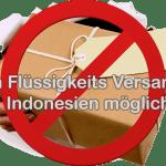 Neues Jahr – neue Einschränkung für den Versand aus Indonesien