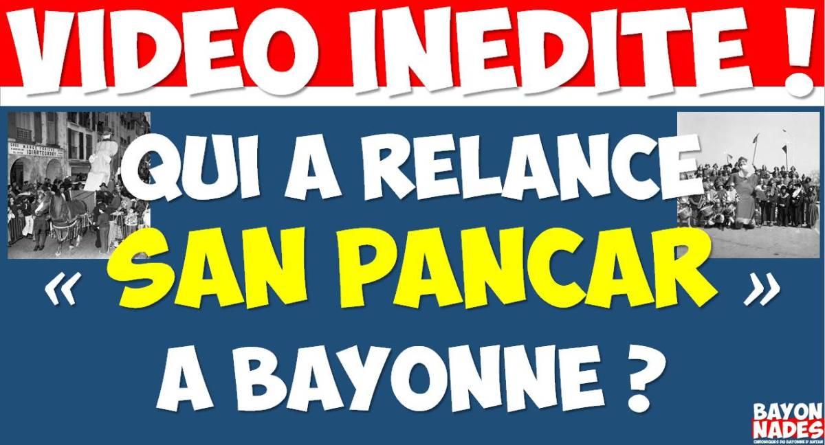 Qui a relancé San Pançar à Bayonne ?