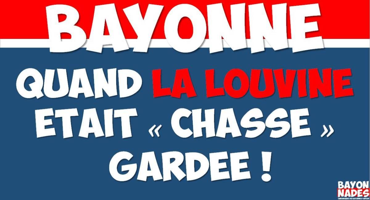 Bayonne Louvine chasse gardée