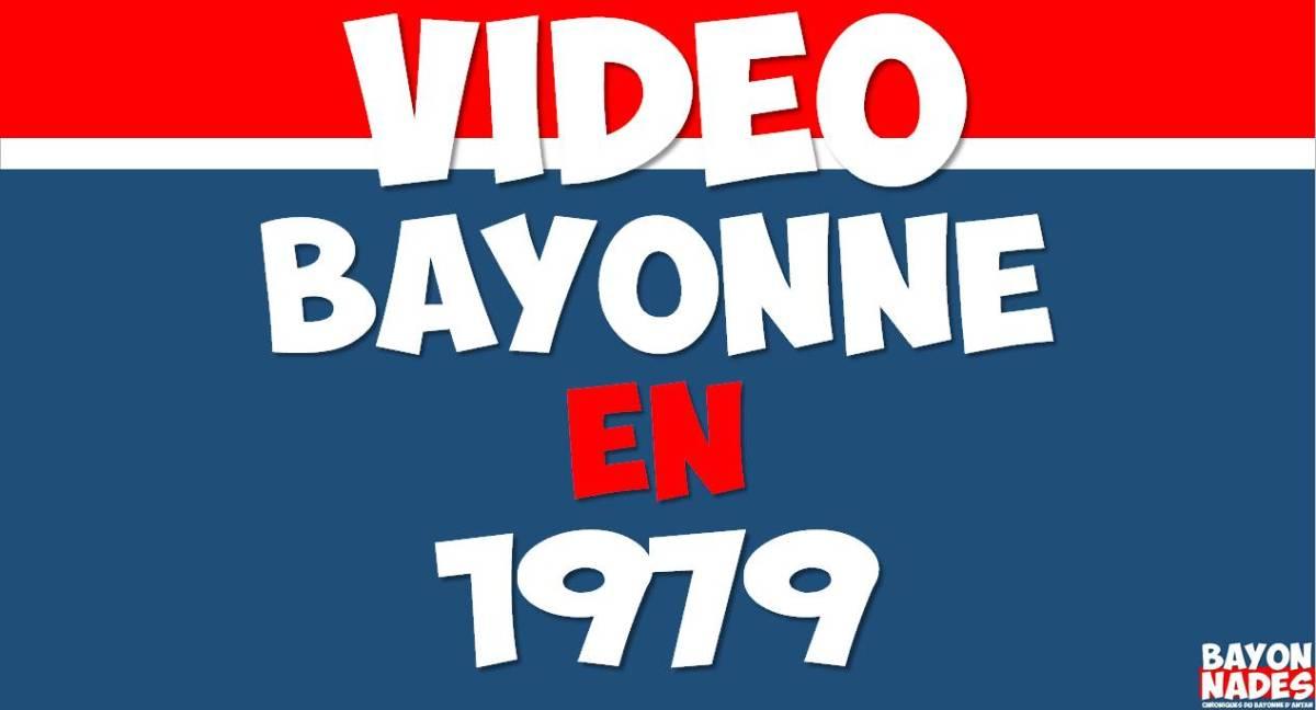 Vidéo de Bayonne en 1979