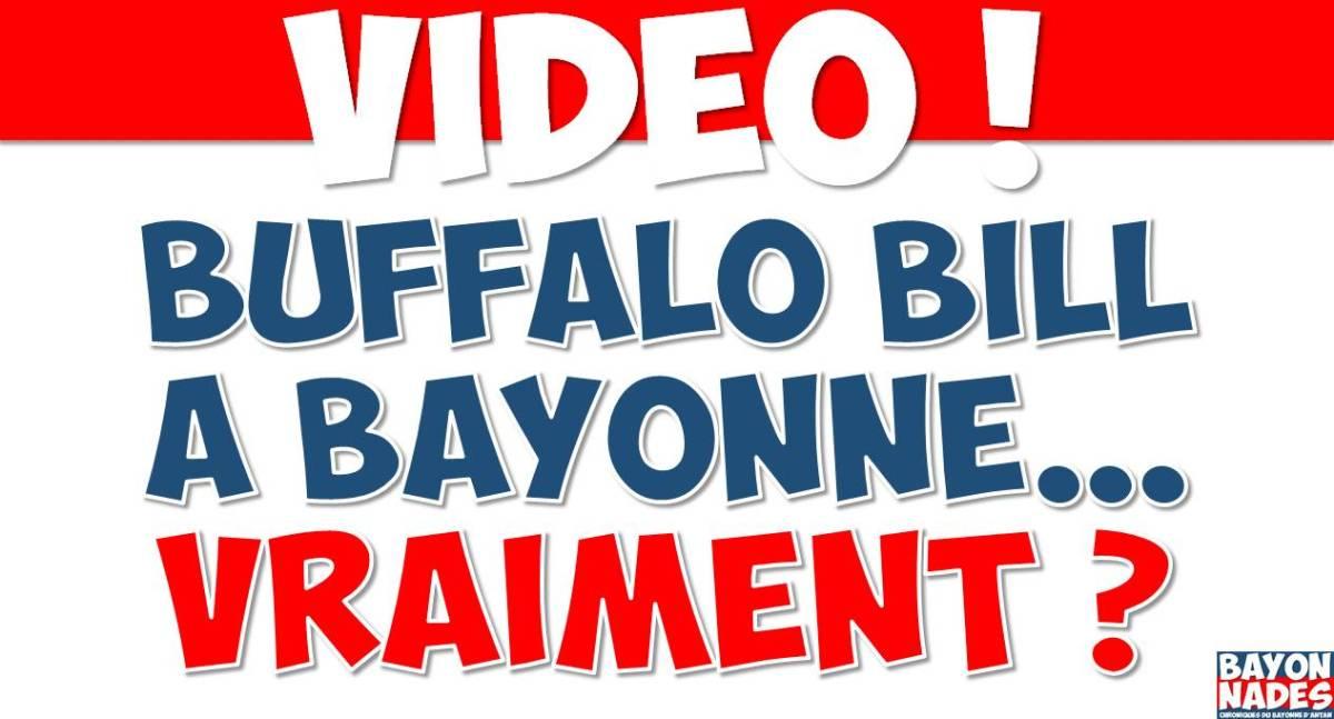 Buffalo Bill à Bayonne… vraiment ?
