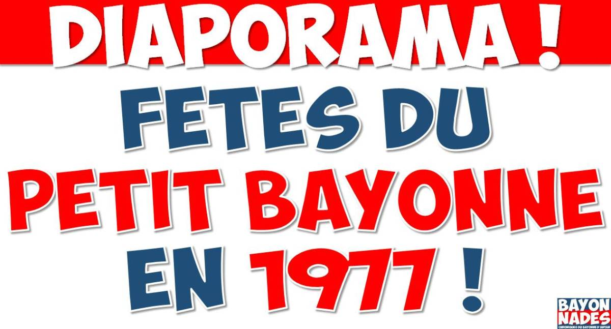 Fêtes du Petit Bayonne 1977