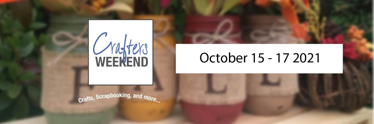 Fall 21 Crafters Weekend