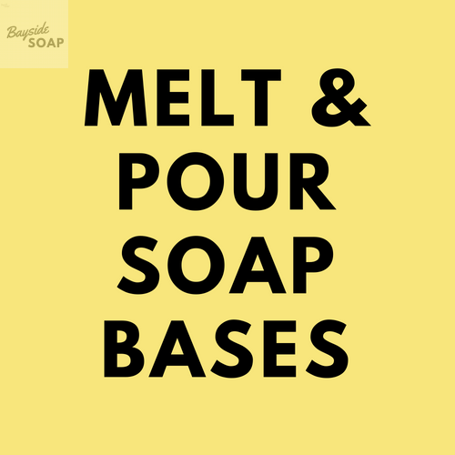 Melt and Pour Soap Bases