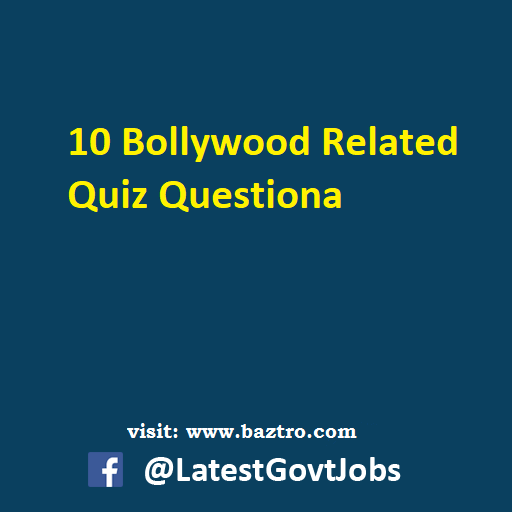 10 Bollywood Related Quiz Question
