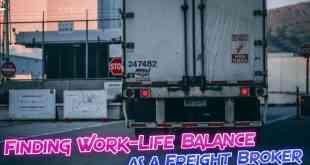 Finding Work-Life Balance as a Freight Broker