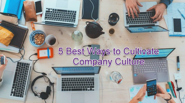 5 Best Ways to Cultivate Company Culture