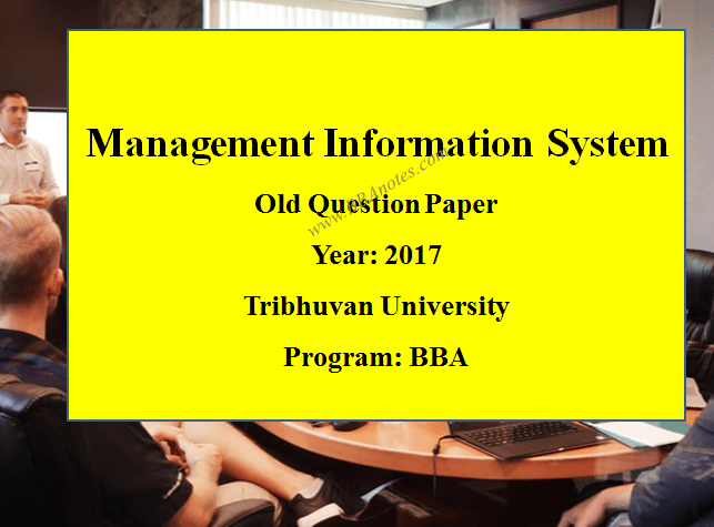 Management Information System Old Question Paper Year 2017 TU
