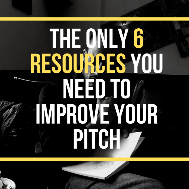 The Only 6 Resources You Need To Improve Your Pitch