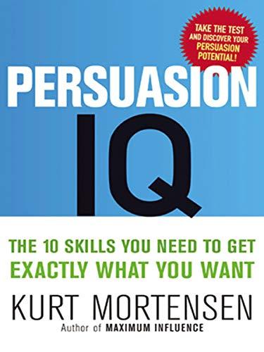 Persuasive Communication Lessons: Persuasion IQ Book Summary