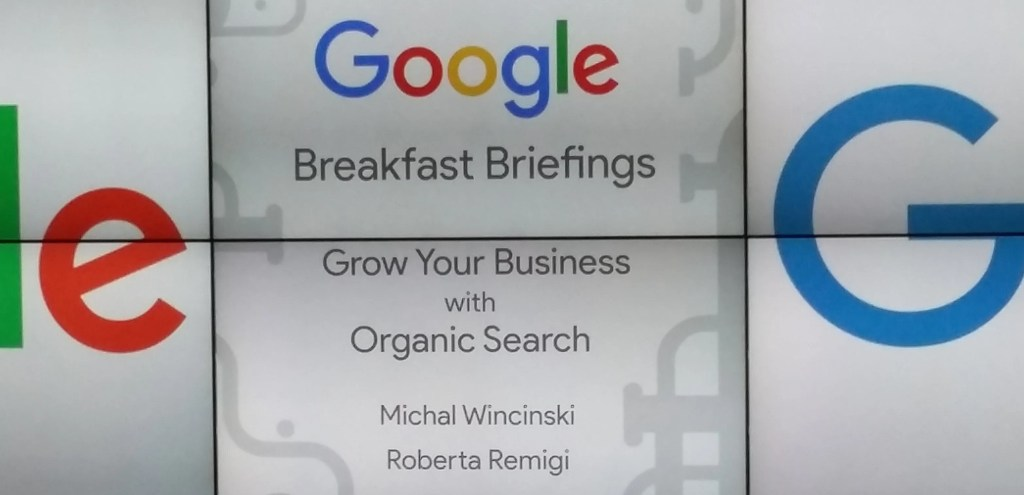 Google Breakfast Briefing Organic Search