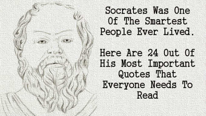 Socrates Was One Of The Smartest People Who Ever Lived