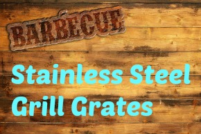 Maintain your Stainless Steel Grill Grates Clean