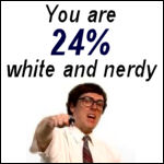 You are 24% white and nerdy.
