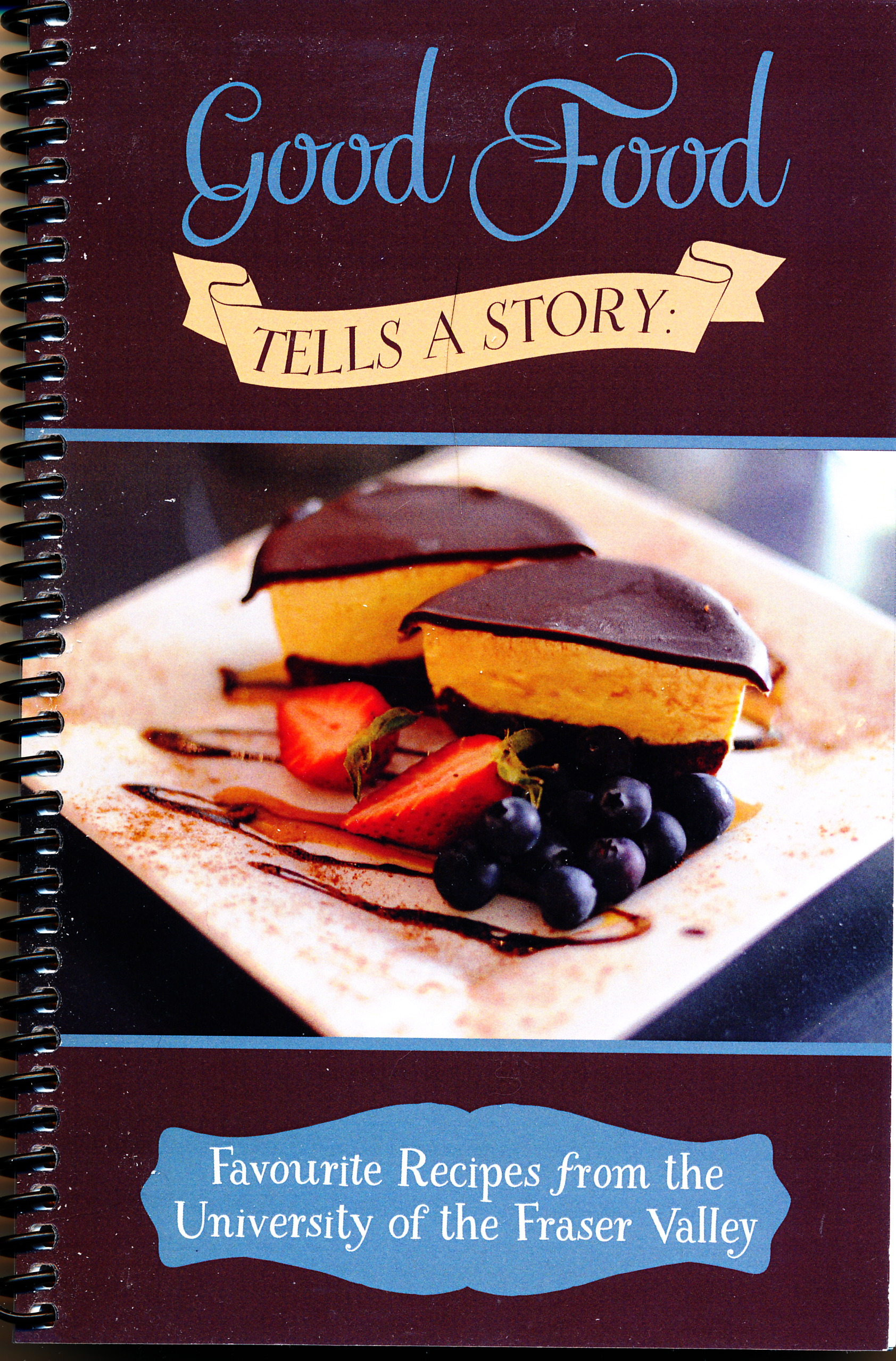 Good food tells a story favourite recipes from the university of good food tells a story favourite recipes from the university of the fraser valley forumfinder Choice Image