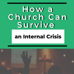 How a Church Can Survive an Internal Crisis